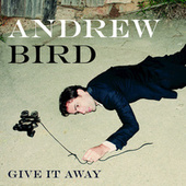 Give It Away von Andrew Bird