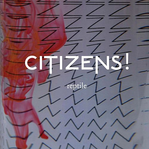 Reptile by Citizens!