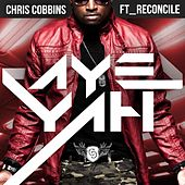 Play & Download Aye Yah (feat. Reconcile) by Chris Cobbins | Napster