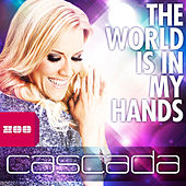The World Is in My Hands (Remixes) by Cascada