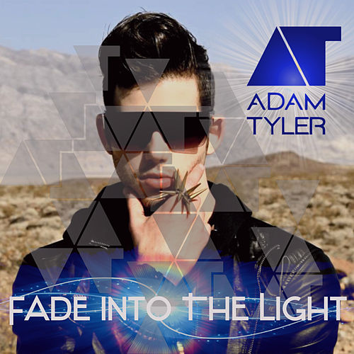 Play & Download Fade into the Light (Extended Mix) by Adam Tyler | Napster