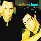 Who's Gonna Cry For You by Culture Shock (Electronic)