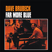 Far More Blue by Dave Brubeck