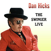 The Swinger Live by Dan Hicks