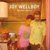 Yorokobi's Mantra de Joy Wellboy