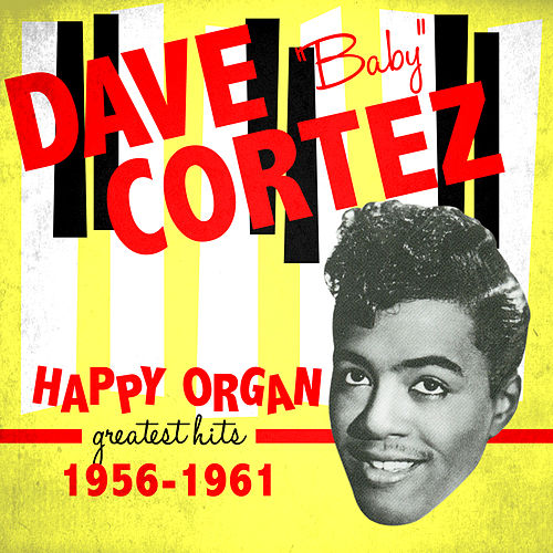 Play & Download Happy Organ - Greatest Hits 1956-1961 by Dave