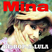 Play & Download Be-Bop-A-Lula by Mina | Napster