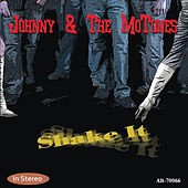 Play & Download Shake It by Johnny & The Mo-Tones | Napster
