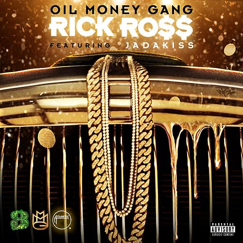 Play & Download Oil Money Gang (feat. Jadakiss) by Rick Ross | Napster