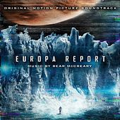 Play & Download Europa Report (Original Motion Picture Soundtrack) by Bear McCreary | Napster