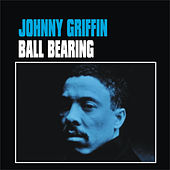 Play & Download Ball Bearing by Johnny Griffin | Napster