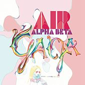 Alpha Beta Gaga by Air