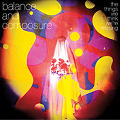 Play & Download The Things We Think We're Missing by Balance And Composure | Napster