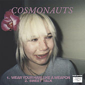 Wear Your Hair Like a Weapon / Sweet Talk by The Cosmonauts