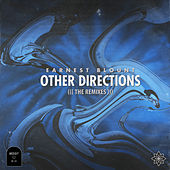 Play & Download Other Directions (Remixes) - Single by Earnest Blount | Napster