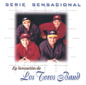 Play & Download Serie Sensacional by Los Toros Band | Napster