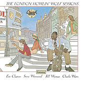 Play & Download The London Howlin' Wolf Sessions by Howlin' Wolf | Napster