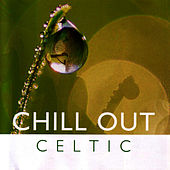 Play & Download Chill Out: Celtic by Global Journey | Napster