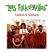 Play & Download Concierto de Aniversario by Los Folkloristas | Napster