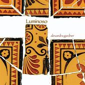 Play & Download Luminoso by Alexandra Gardner | Napster