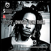 Some Music Part 7 (Dwight Yoke Them) by Count Bass D