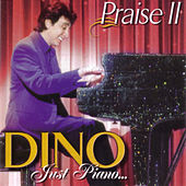 Just Piano... Praise II by Dino
