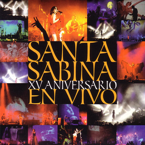 Play & Download XV Aniversario En Vivo by Santa Sabina | Napster