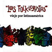 Play & Download Viaje por Latinoamérica by Los Folkloristas | Napster