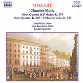 Play & Download MOZART: Oboe Quartet, K. 370 / Horn Quintet, K. 407 / A Musical Joke by Kodaly Quartet | Napster