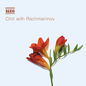 Play & Download CHILL WITH RACHMANINOV by Various Artists | Napster