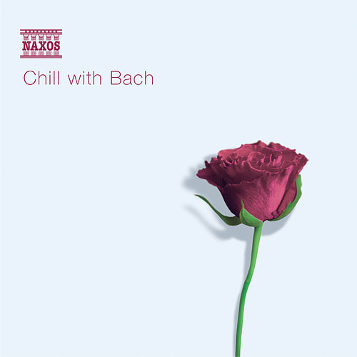 Play & Download CHILL WITH BACH by Various Artists | Napster