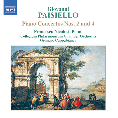 Play & Download PAISIELLO: Piano Concertos Nos. 2 and 4 / Proserpine Overture by Various Artists | Napster