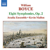 Play & Download BOYCE: Symphonies Nos. 1-8, Op. 2 by Aradia Ensemble | Napster