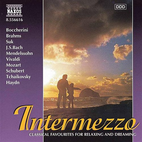 Play & Download Intermezzo: Classics for Relaxing and Dreaming by Various Artists | Napster