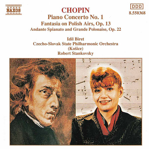 Play & Download CHOPIN: Piano Concerto No. 1 / Fantasia on Polish Airs / Andante Spianato by Idil Biret | Napster