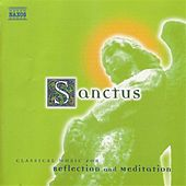 Play & Download Sanctus: Classical Music for Reflection and Meditation by Various Artists | Napster