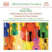 Play & Download BALADA: Cello Concerto No. 2 / Concerto for Four Guitars / Celebracio by Various Artists | Napster