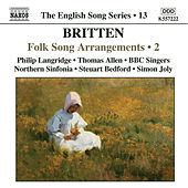BRITTEN: Folk Song Arrangements, Vol. 2 by Philip Langridge