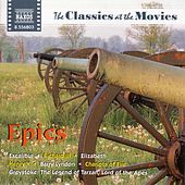 Play & Download Classics at the Movies: Epics by Various Artists | Napster