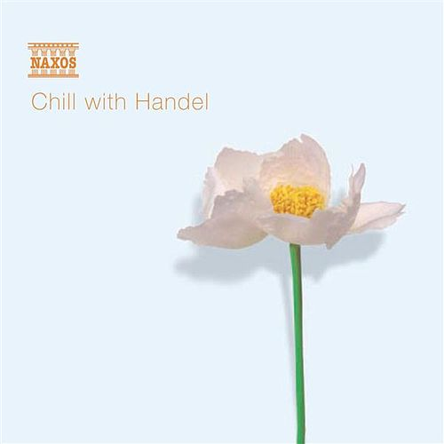 CHILL WITH HANDEL by Various Artists