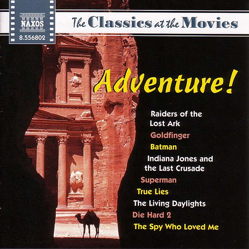 Play & Download Classics at the Movies: Adventure by Various Artists | Napster