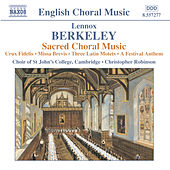 Play & Download BERKELEY: Crux Fidelis / Missa Brevis / 3 Latin Motets / A Festival Anthem by Cambridge St. John's College Choir | Napster