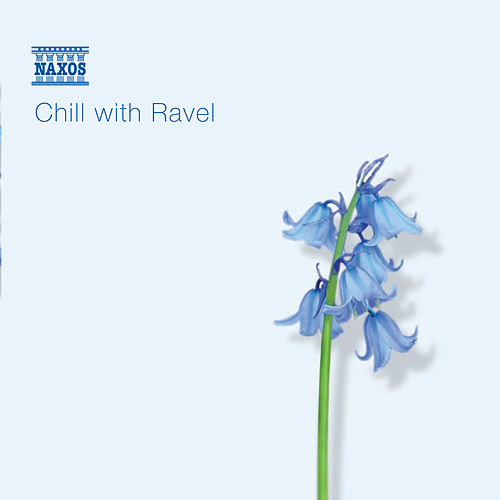 CHILL WITH RAVEL by Various Artists