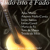 Play & Download Tudo Isto É Fado Vol. 1 by Various Artists | Napster
