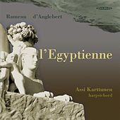 Play & Download Rameau, J.-P.: L'Egyptienne by Anssi Karttunen | Napster