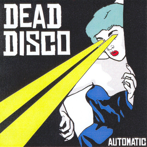 Play & Download Automatic by Dead Disco | Napster