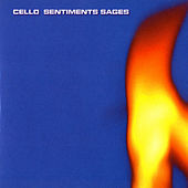 Sentiments Sages by Cello
