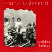 Play & Download Hunkidura Kuttunak I by Benito Lertxundi | Napster