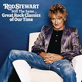 Play & Download Still The Same... Great Rock Classics Of Our Time by Rod Stewart | Napster