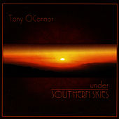 Play & Download Under Southern Skies by Tony O'Connor | Napster